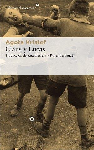 Mucho Claus y poco Lucas, sobre la recuperación de la trilogía de Agota Kristof